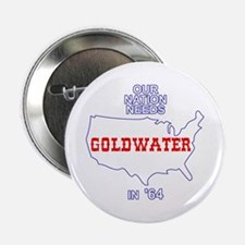 """Our Nation Needs Goldwater 2.25"""" Button"""