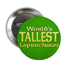 "World's Tallest Leprechaun 2.25"" Button"