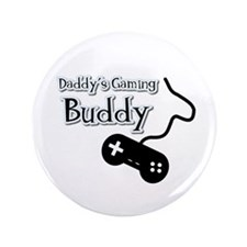 """Daddy's Gaming Buddy 3.5"""" Button"""