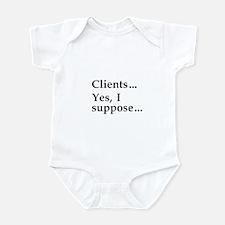 """""""Clients ..."""" Infant Bodysuit"""