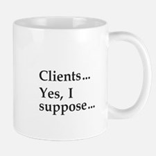 """Clients . . . "" Mug"