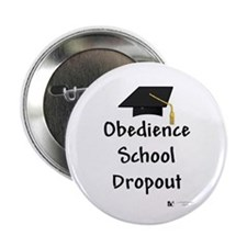 """Obedience School Dropout 2.25"""" Button (10 pack)"""