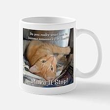 Make it Stop 1 Mug