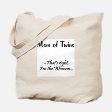 Mom of Twins - I'm the Woman Tote Bag