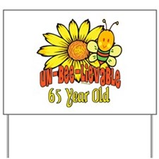 Un-Bee-Lievable 65th Yard Sign