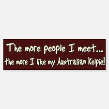 The More People Kelpie Bumper Bumper Bumper Sticker