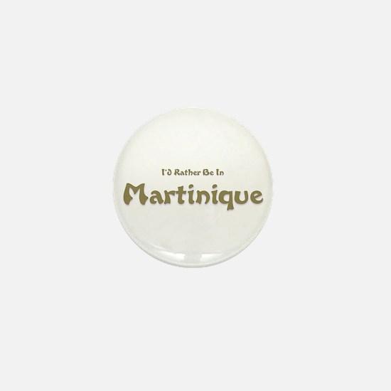I'd Rather Be...Martinique Mini Button