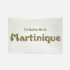 I'd Rather Be...Martinique Rectangle Magnet