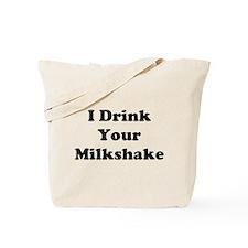 Cute I drink your milkshake Tote Bag