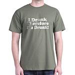 I Drank therefore I'm Drunk Dark T-Shirt