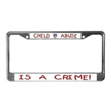 Child Abuse Is a Crime PROTECT License Plate Frame