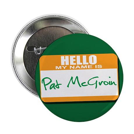 "Pat McGroin Name tag 2.25"" Button (100 pack)"