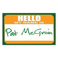 Pat McGroin Name tag Rectangle Decal