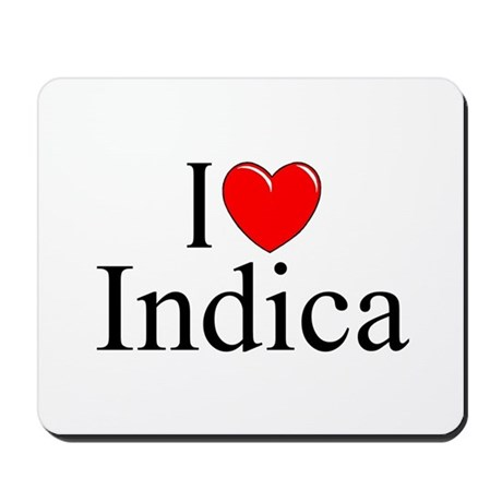 """I Love (Heart) Indica"" Mousepad"