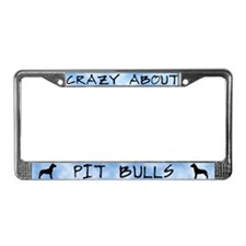Crazy About Pit Bulls License Plate Frame