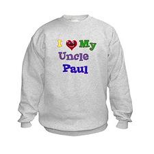 I LOVE MY UNCLE PAUL Sweatshirt