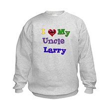 I LOVE MY UNCLE LARRY Sweatshirt