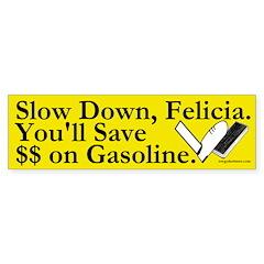 Slow Down, Felicia (bumper sticker)