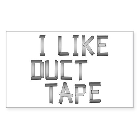 i like duck tape Rectangle Sticker