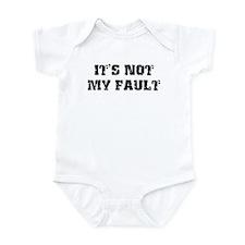 It's Not My Fault Design Infant Bodysuit