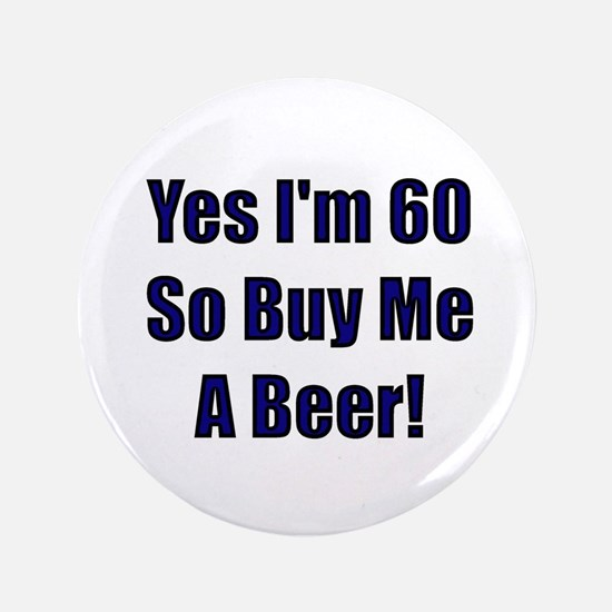 """60 So Buy Me A Beer! 3.5"""" Button"""