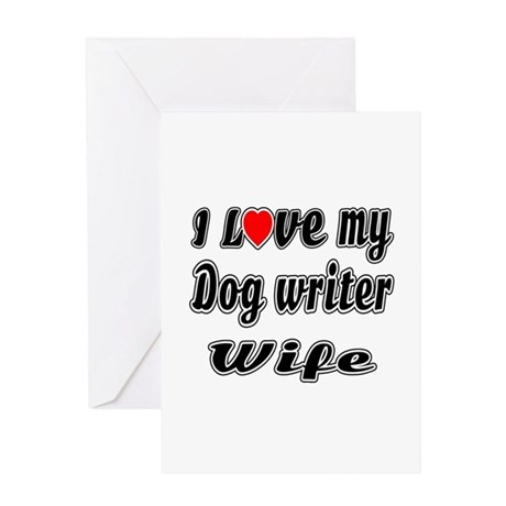 I Love My DOG WRITER Wife Greeting Card