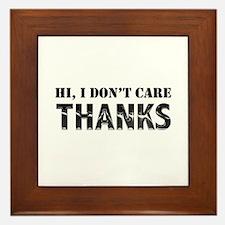 Hi, I Don't Care, Thanks Framed Tile