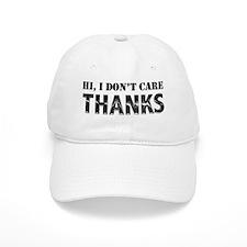 Hi, I Don't Care, Thanks Baseball Cap