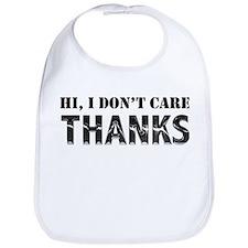 Hi, I Don't Care, Thanks Bib