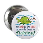 My Dad Takes Me Fishing Button