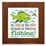 My Dad Takes Me Fishing Framed Tile