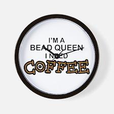 Bead Queen Need Coffee Wall Clock