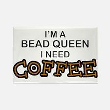 Bead Queen Need Coffee Rectangle Magnet
