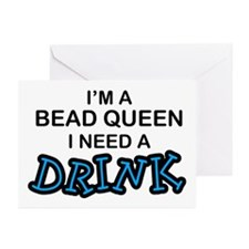 Bead Queen Need a Drnk Greeting Cards (Pk of 10)