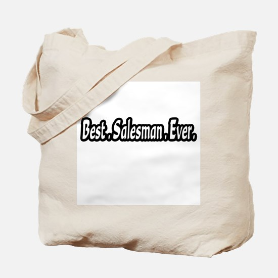 """Best.Salesman.Ever."" Tote Bag"