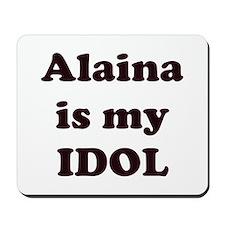 Alaina is my IDOL Mousepad