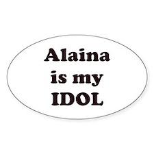 Alaina is my IDOL Oval Decal
