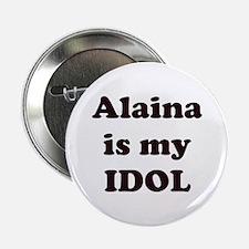 "Alaina is my IDOL 2.25"" Button"