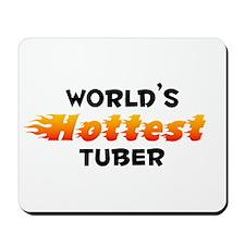 World's Hottest Tuber (B) Mousepad