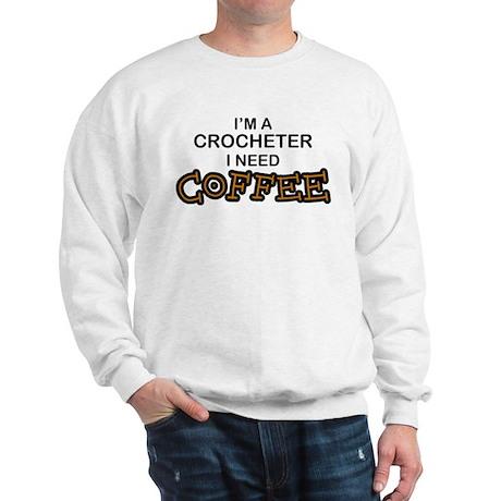 Crochet Need Coffee Sweatshirt