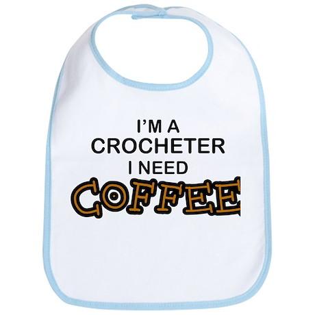 Crochet Need Coffee Bib