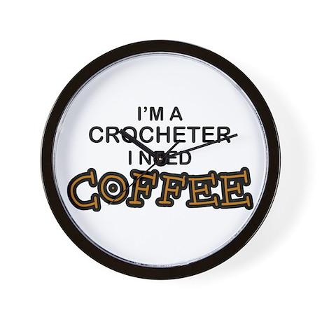 Crochet Need Coffee Wall Clock