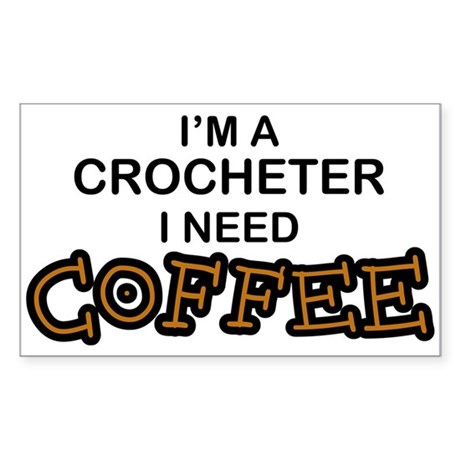 Crochet Need Coffee Rectangle Sticker