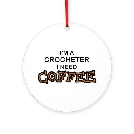 Crochet Need Coffee Ornament (Round)