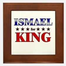 ISMAEL for king Framed Tile