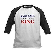 ISMAEL for king Tee