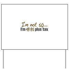 49.95 plus tax (50th B-Day) Yard Sign