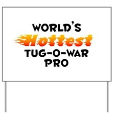 World's Hottest Tug-o.. (B) Yard Sign