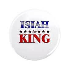 "ISIAH for king 3.5"" Button"
