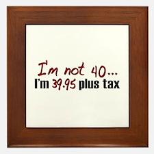 39.95 plus tax (40th Birthday) Framed Tile